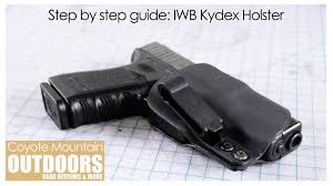 step by step guide how to make an iwb kydex holster