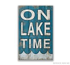 classy design lake house wall art home ideas wooden on time sign decor plaques lakehouse and pillows for