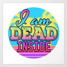80s T Shirt Design Heres A Great 80s Design A Colorful 80s Design Saying I Am Dead Inside T Shirt Design Beach Art Print