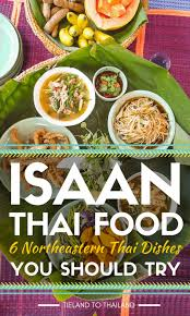 isaan thai food northeastern thai dishes you should try  isaan thai food