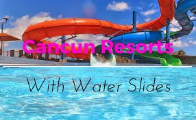 All Ritmo Cancun Resort Water Park Cancun Resorts With Water Slides Best Family Friendly Resorts In