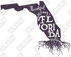 thankful for my florida roots american state pride shirt decal cutting file in svg eps
