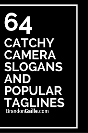 Catchy Vending Machine Slogans Amazing 48 Catchy Camera Slogans And Popular Taglines Ryan Pinterest