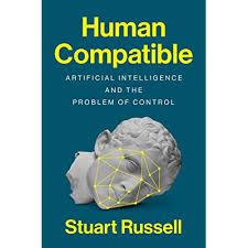 Human Compatible Artificial Intelligence And The Problem Of