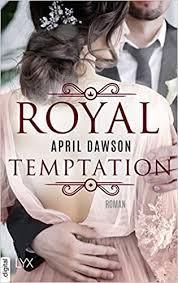 Royal Temptation: Amazon.de: Dawson, April: Bücher