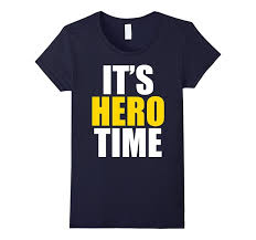 T Shirt Quotes Amazing Funny IT'S HERO TIME Tshirt Quotes Sayings Phrases Gift Women