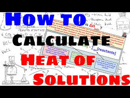 How To Calculate Heat Of Solutions Enthalpy Of Solution