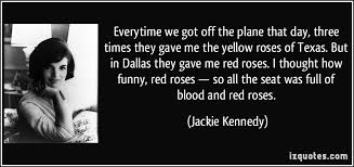Jackie Kennedy Quotes Classy Red Roses For Jackie Kennedy The Redneck Rosarian