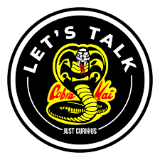 Let's Talk - Cobra Kai