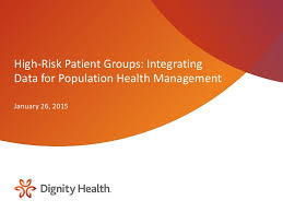 Dignity Health My Chart High Risk Patient Groups Presentation 20150123 1