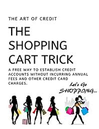 Check spelling or type a new query. Amazon Com The Shopping Cart Trick Get A Credit Card With Bad Credit Ebook Daids Kaiim Kindle Store