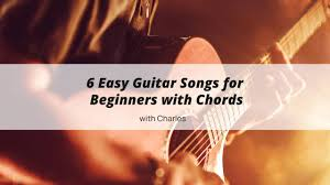 Don't feel like you need to learn every song on this list. Easy Guitar Songs For Beginners Chords Learn Your Very First Song
