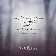 Pain Is Beauty Quote Best of Bryant Mcgill Beautiful Rooted Pain Simple Reminders McGill Media