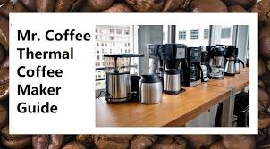 Coffee, black and decker, proctor silex, etc. Mr Coffee Thermal Coffee Maker Guide The Coffee Insider