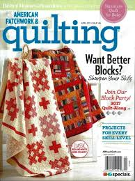 American Patchwork & Quilting April 2017 - Issue 145 & Scroll Over Image for Close-up! Adamdwight.com