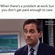Problem At Work Work Problem Raise Gif Workproblem Raise Dontcare Discover