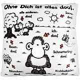 Sheepworld 40158 Baumwoll Kissen Mit Spruch Ohne Dich Ist Alles Doof