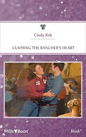 Claiming The Rancher's Heart - Kindle edition by Kirk, Cindy. Contemporary  Romance Kindle eBooks @ Amazon.com.