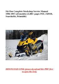 ski doo complete work service manual 1996 1997 all models 3 300 pages pdf 258mb searchable by yhkj issuu