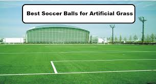 Best Soccer Ball for Artificial Grass Important Facts You Must Know
