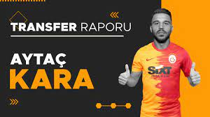 Aytaç Kara | Galatasaray Transfer Raporu - YouTube