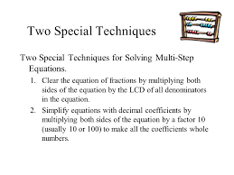 two special techniques two special techniques for solving multi step equations