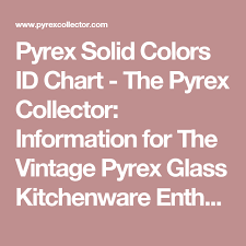 Pyrex Color Chart Pyrex Solid Colors Id Chart The Pyrex Collector