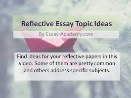 tips for writing an effective reflective paper topics how to write a reflective essay academichelp net