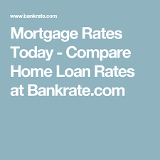 Mortgage Rates Today Compare Home Loan Rates At Bankrate