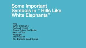 hills like white elephants by ernest hemingway bdquobdquohills82238223 as a symbol in bdquobdquohills like white elephants82238223