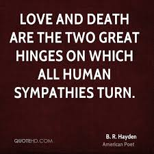 Love And Death Quotes Mesmerizing B R Hayden Death Quotes QuoteHD