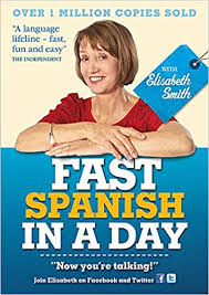 Fast Spanish in a Day with Elisabeth Smith: 9781444138658: Amazon.com: Books