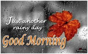 Good Morning Rainy Day Quotes Best of Just Another Rainy Day Good Morning Pictures Photos And Images