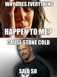 Stone Cold Said So memes | quickmeme via Relatably.com