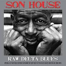 <b>Son House Raw</b> Delta Blues - vinyl LP | Smartest Man in the World ...