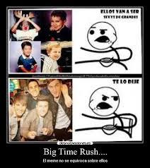Big Time Rush.... | Desmotivaciones via Relatably.com