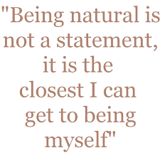 Naturally Beautiful Quotes Best Of This Is An Important Quote For Myself And If I Have Daughters For