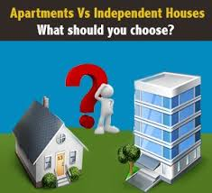 Apartments Vs Independent Houses: What should you choose?