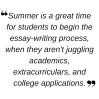 writing the college essay landmark° summer is a great time for students to begin the essay writing process when