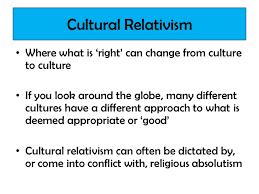 lesson objectivism subjectivism and relativism cultural relati cultural