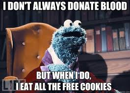 I don't always donate blood but when I do, I eat all the free ... via Relatably.com
