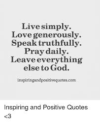 Daily God Quotes Simple Live Simply Love Generously Speak Truthfully Pray Daily Leave