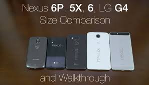 nexus 6p size comparison size comparison nexus 6p 5x 6 and lg g4 youtube
