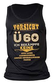 Männer Sprüche 60 Geburtstag Trägershirt Herren Geburtstagsshirt