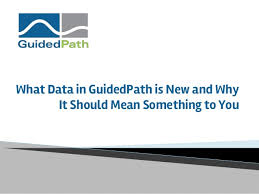 What Data In Guidedpath Is New And Why It Should Mean