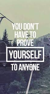you do not have to prove yourself to anyone iphone 6 plus hd wallpaper