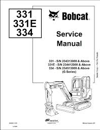 bobcat 331 331e 334 mini excavator service repair workshop manual instant bobcat 331 331e 334 mini excavator service repair workshop manual 234313000 234513000 this manual content all service repair maintenance