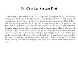 fat crusher system t all non surgical ways to lose weight after using harder for people suffering from obesity surgery and treatment may optimization