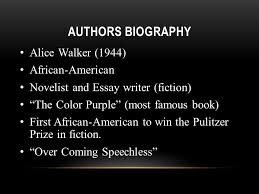 hcom ivan zamora maria orozco the color purple ppt  authors biography alice walker 1944 african american novelist and essay writer fiction 3 the color purple
