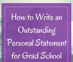 Personal Statement Grad School Samples How To Write An Outstanding Personal Statement For Grad